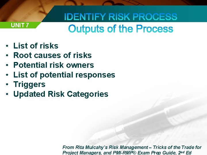 UNIT 7 • • • List of risks Root causes of risks Potential risk