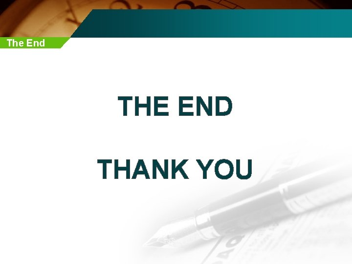 The End THE END THANK YOU