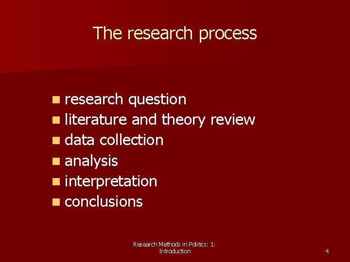 The research process n research question n literature and theory review n data collection