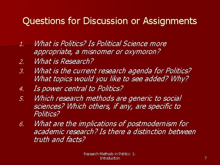 Questions for Discussion or Assignments 1. 2. 3. 4. 5. 6. What is Politics?