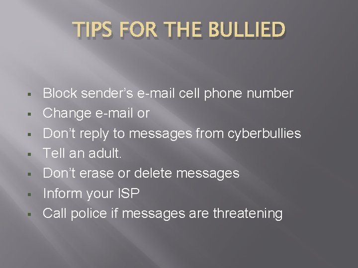 TIPS FOR THE BULLIED § § § § Block sender's e-mail cell phone number