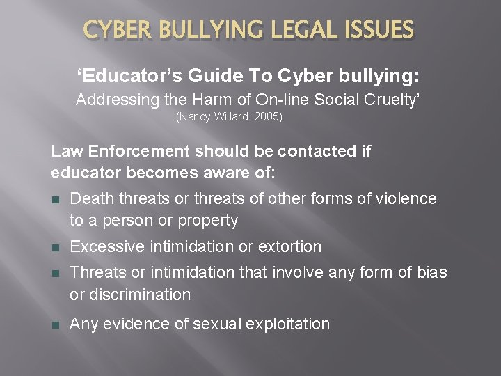 CYBER BULLYING LEGAL ISSUES 'Educator's Guide To Cyber bullying: Addressing the Harm of On-line