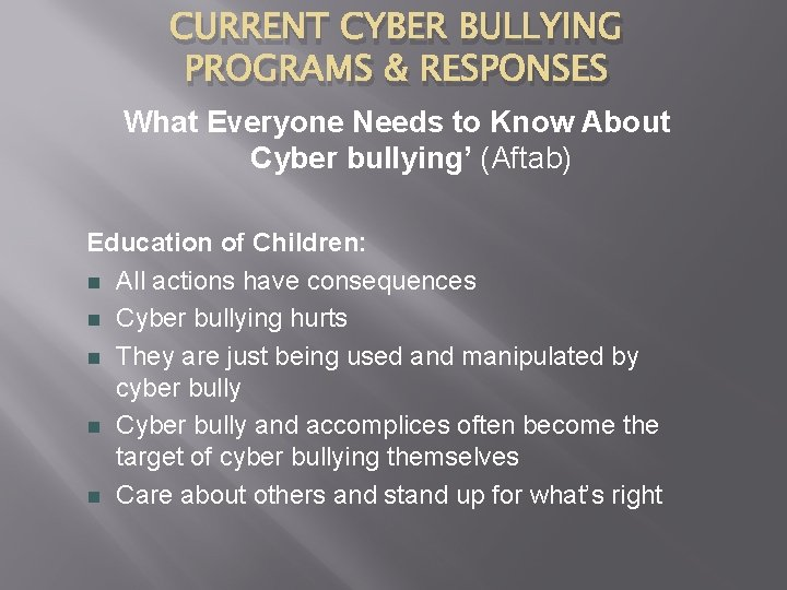 CURRENT CYBER BULLYING PROGRAMS & RESPONSES What Everyone Needs to Know About Cyber bullying'