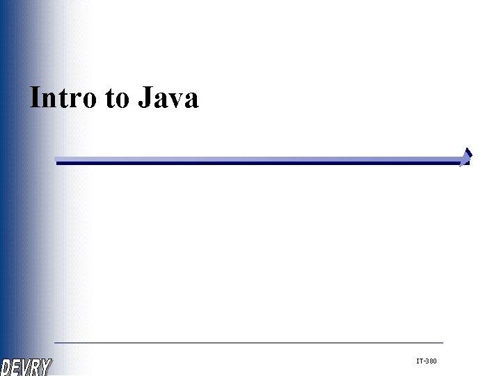 Intro to Java IT-380