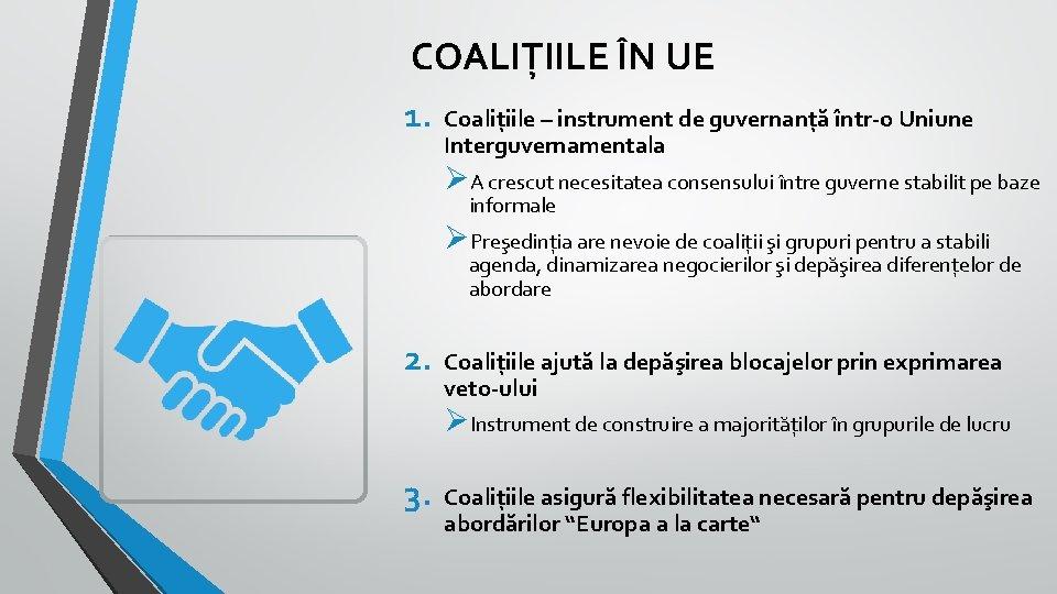 COALIȚIILE ÎN UE 1. Coaliţiile – instrument de guvernanţă într-o Uniune Interguvernamentala ØA crescut