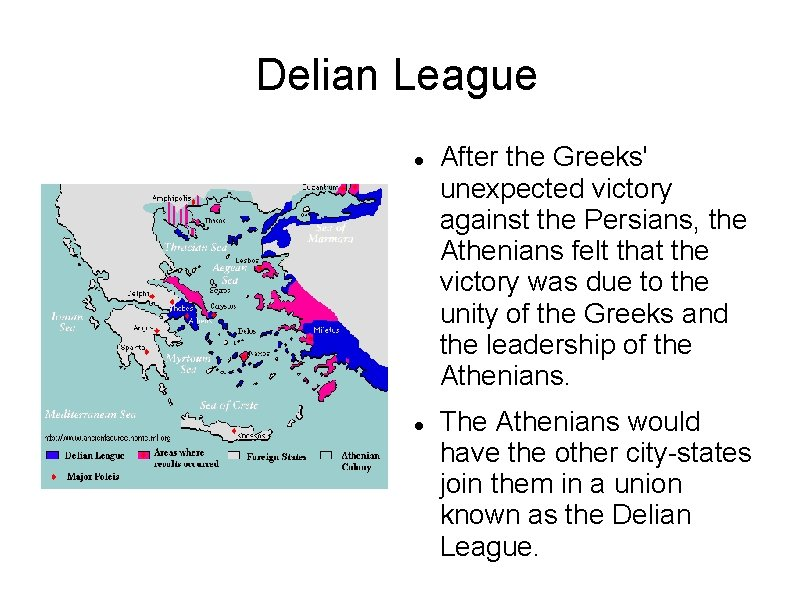 Delian League After the Greeks' unexpected victory against the Persians, the Athenians felt that