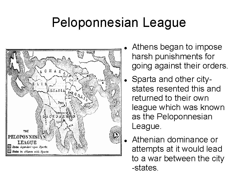 Peloponnesian League Athens began to impose harsh punishments for going against their orders. Sparta