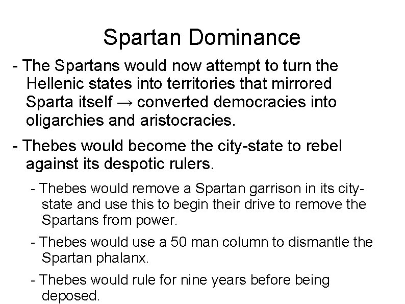 Spartan Dominance - The Spartans would now attempt to turn the Hellenic states into