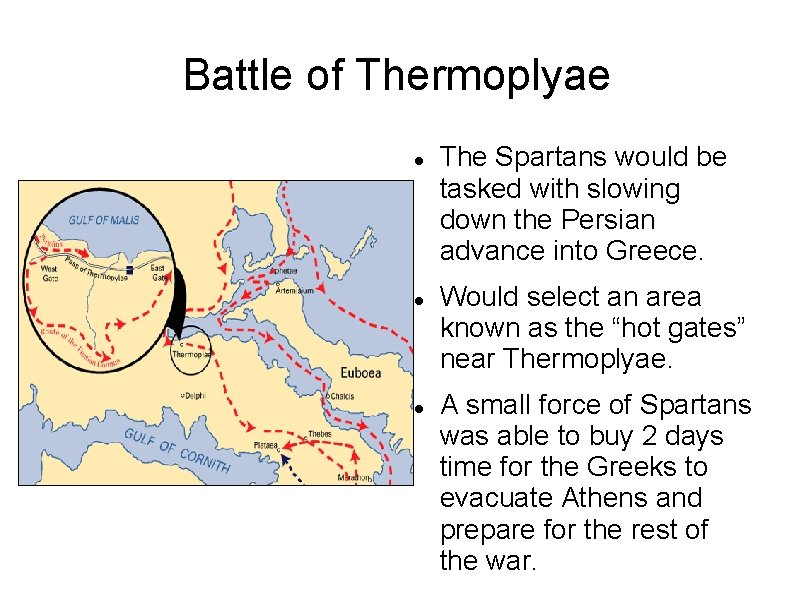 Battle of Thermoplyae The Spartans would be tasked with slowing down the Persian advance