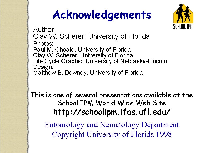 Acknowledgements Author: Clay W. Scherer, University of Florida Photos: Paul M. Choate, University of