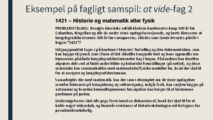 Eksempel på fagligt samspil: at vide-fag 2 1421 – Historie og matematik eller fysik
