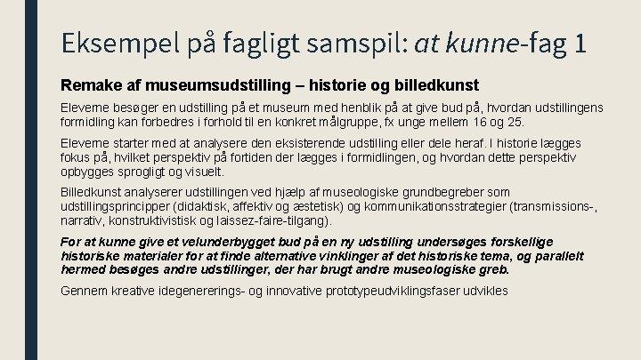 Eksempel på fagligt samspil: at kunne-fag 1 Remake af museumsudstilling – historie og billedkunst