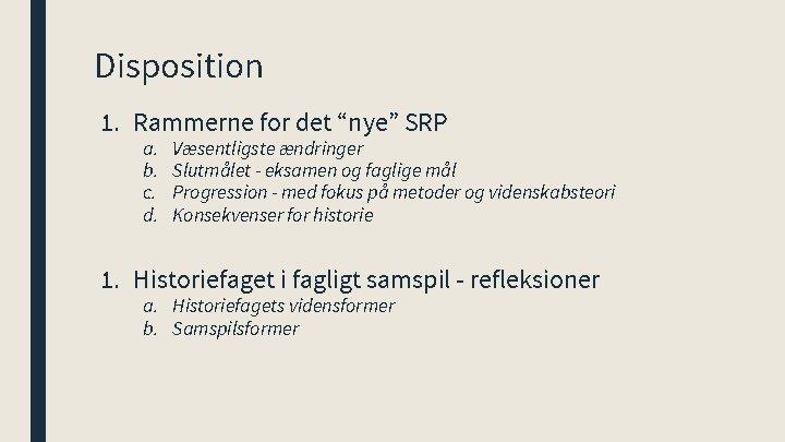 """Disposition 1. Rammerne for det """"nye"""" SRP a. b. c. d. Væsentligste ændringer Slutmålet"""