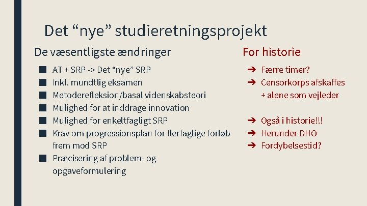 """Det """"nye"""" studieretningsprojekt De væsentligste ændringer ■ ■ ■ AT + SRP -> Det"""