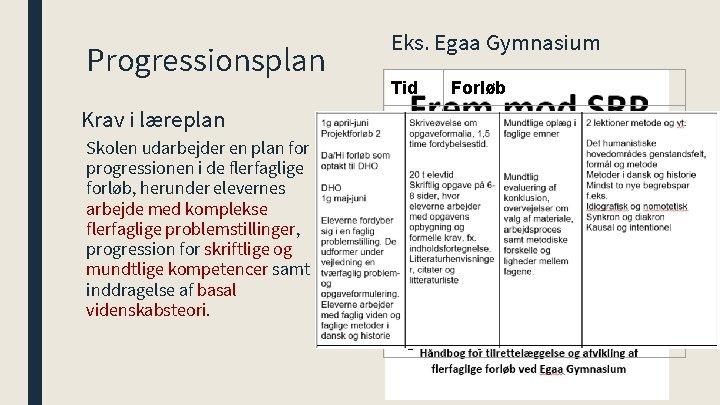 Progressionsplan Krav i læreplan Skolen udarbejder en plan for progressionen i de flerfaglige forløb,