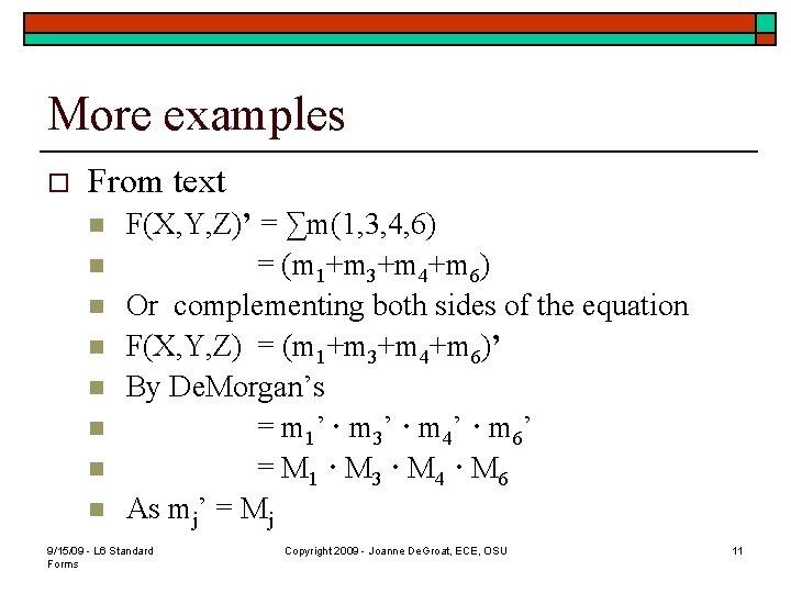 More examples o From text n n n n F(X, Y, Z)' = ∑m(1,