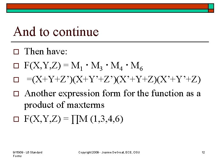 And to continue o o o Then have: F(X, Y, Z) = M 1