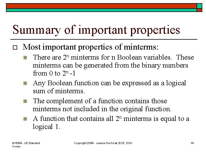 Summary of important properties o Most important properties of minterms: n n There are
