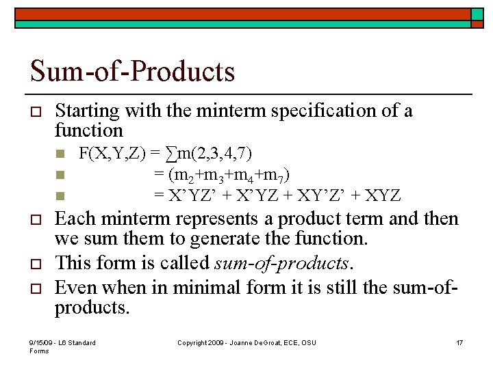 Sum-of-Products o Starting with the minterm specification of a function n o o o