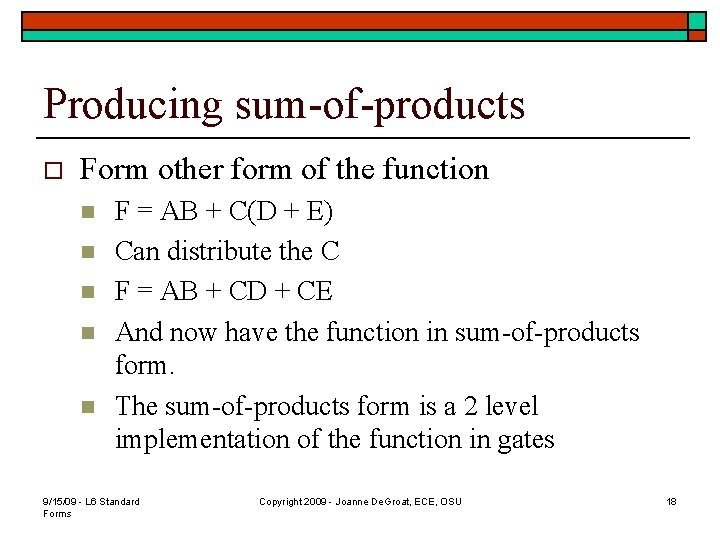 Producing sum-of-products o Form other form of the function n n F = AB