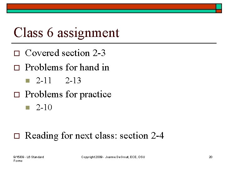 Class 6 assignment o o Covered section 2 -3 Problems for hand in n