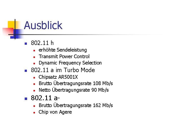 Ausblick n 802. 11 h n n 802. 11 a im Turbo Mode n