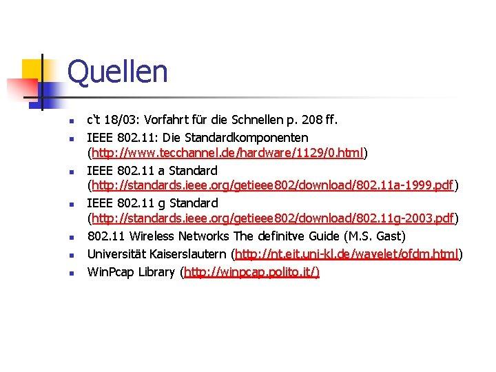 Quellen n n n c't 18/03: Vorfahrt für die Schnellen p. 208 ff. IEEE