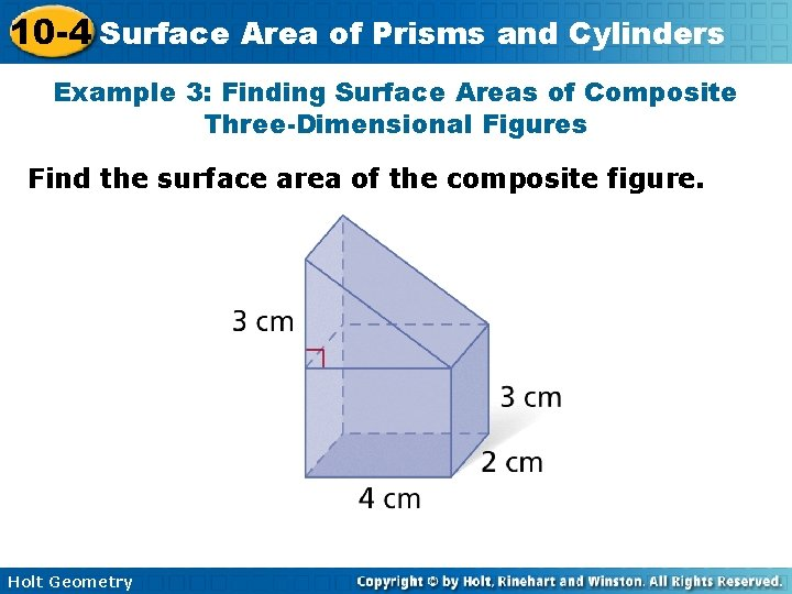 10 -4 Surface Area of Prisms and Cylinders Example 3: Finding Surface Areas of