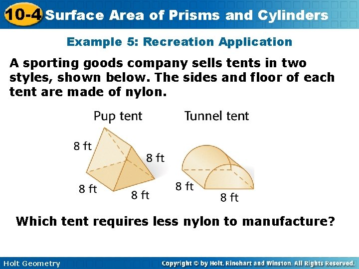 10 -4 Surface Area of Prisms and Cylinders Example 5: Recreation Application A sporting