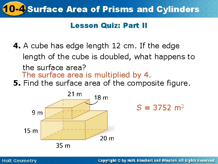 10 -4 Surface Area of Prisms and Cylinders Lesson Quiz: Part II 4. A