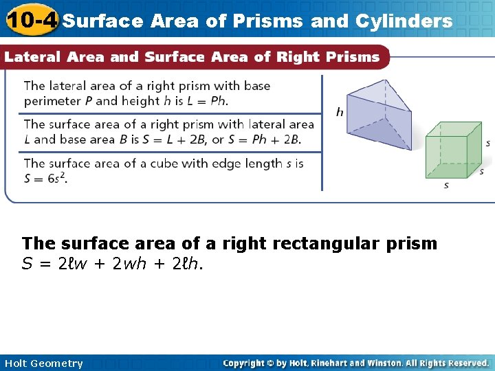 10 -4 Surface Area of Prisms and Cylinders The surface area of a right