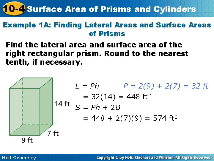 10 -4 Surface Area of Prisms and Cylinders Example 1 A: Finding Lateral Areas