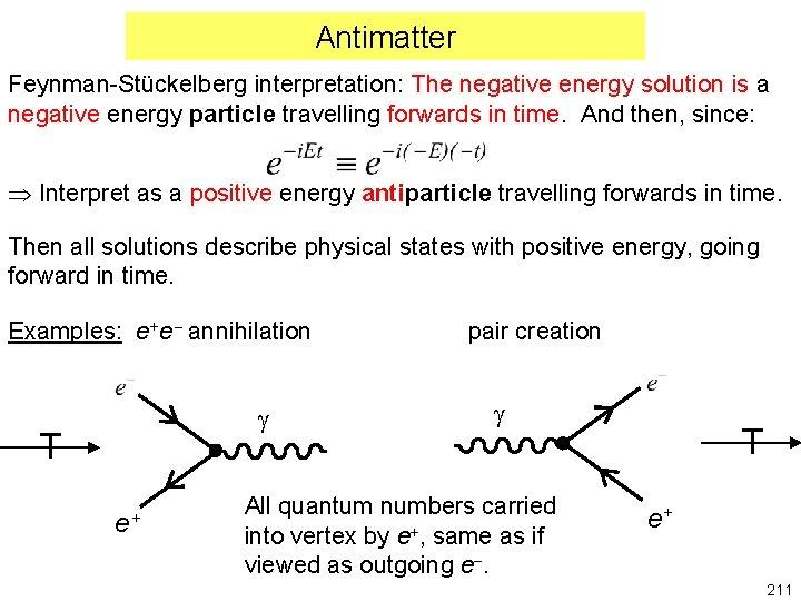 Antimatter Feynman-Stückelberg interpretation: The negative energy solution is a negative energy particle travelling forwards