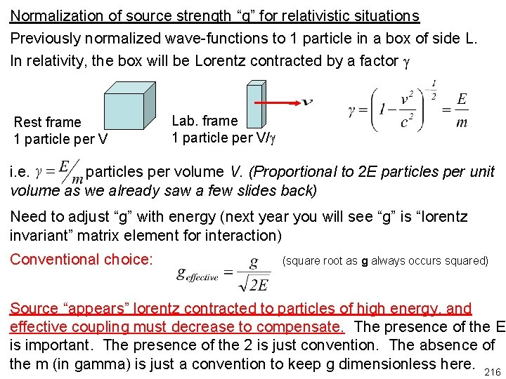 """Normalization of source strength """"g"""" for relativistic situations Previously normalized wave-functions to 1 particle"""