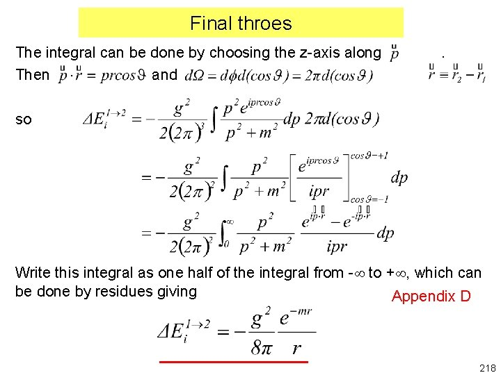 Final throes The integral can be done by choosing the z-axis along Then and