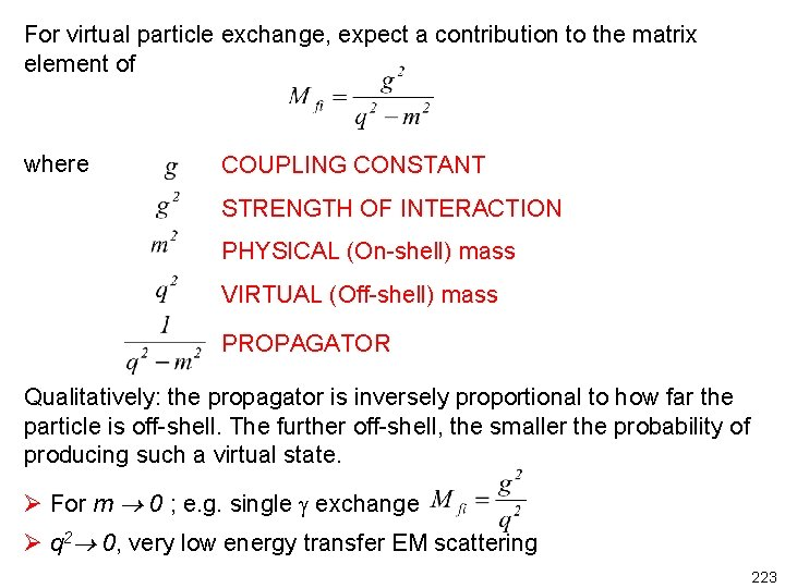 For virtual particle exchange, expect a contribution to the matrix element of where COUPLING