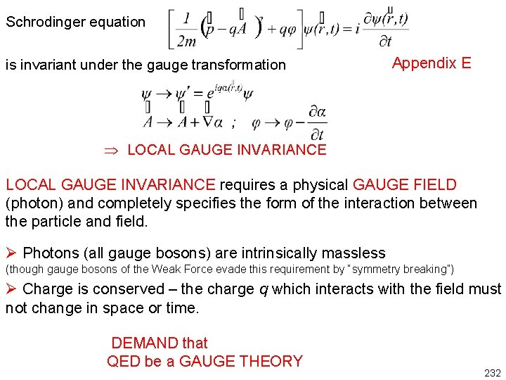 Schrodinger equation is invariant under the gauge transformation Appendix E LOCAL GAUGE INVARIANCE requires