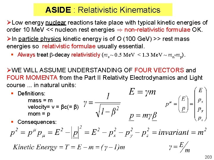 ASIDE : Relativistic Kinematics ØLow energy nuclear reactions take place with typical kinetic energies