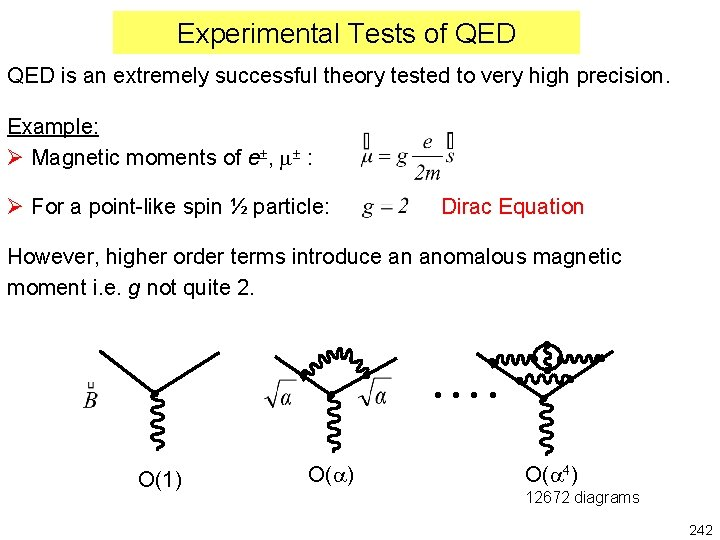 Experimental Tests of QED is an extremely successful theory tested to very high precision.