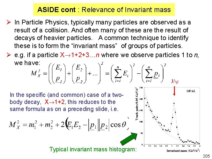 ASIDE cont : Relevance of Invariant mass Ø In Particle Physics, typically many particles