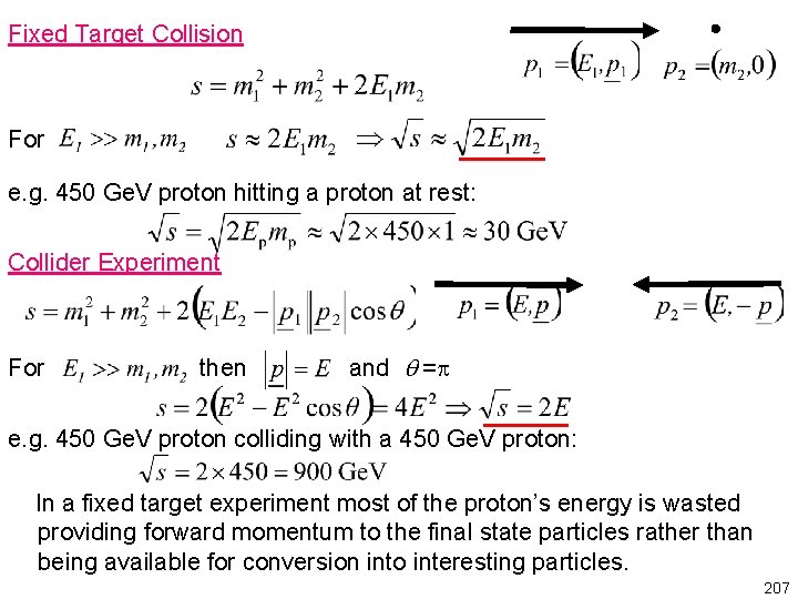 Fixed Target Collision For e. g. 450 Ge. V proton hitting a proton at