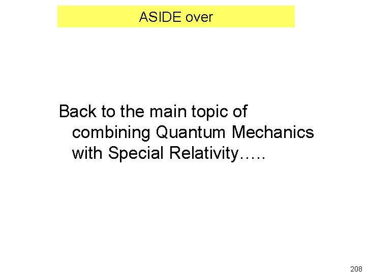 ASIDE over Back to the main topic of combining Quantum Mechanics with Special Relativity….