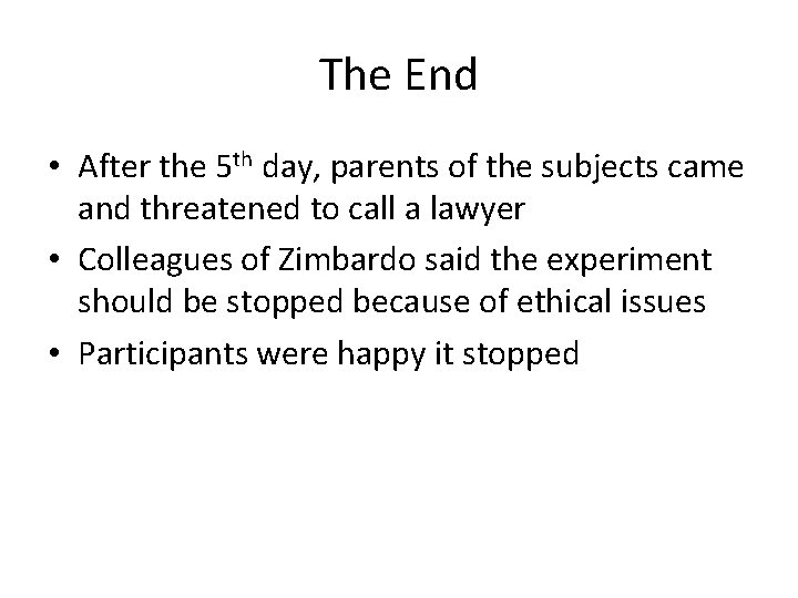 The End • After the 5 th day, parents of the subjects came and