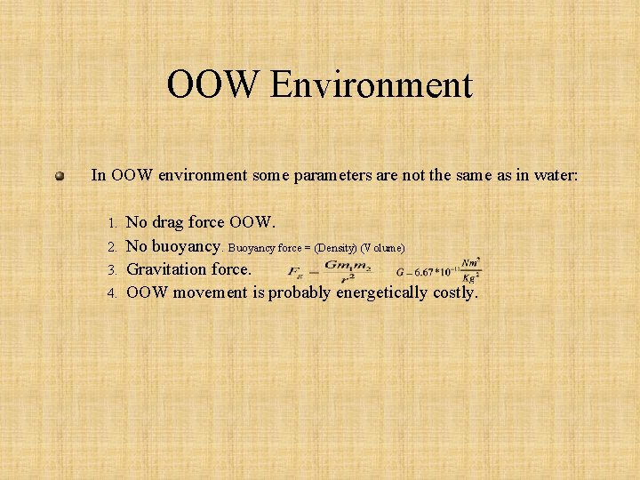 OOW Environment In OOW environment some parameters are not the same as in water: