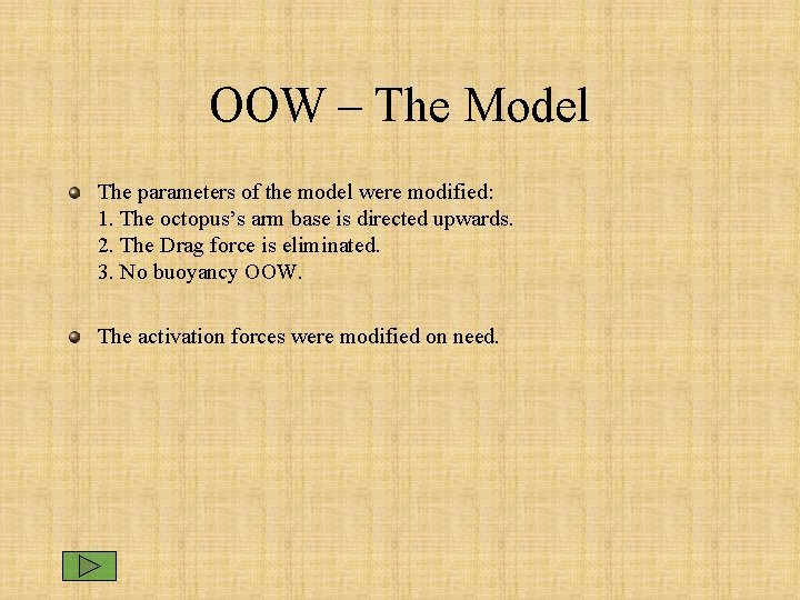 OOW – The Model The parameters of the model were modified: 1. The octopus's