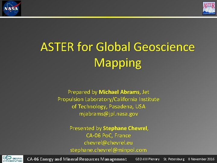 ASTER for Global Geoscience Mapping Prepared by Michael Abrams, Jet Propulsion Laboratory/California Institute of