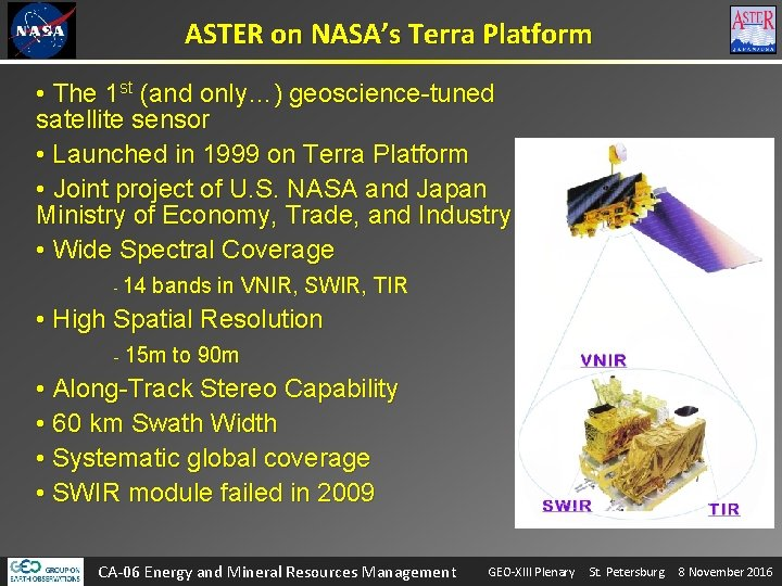 ASTER on NASA's Terra Platform • The 1 st (and only…) geoscience-tuned satellite sensor