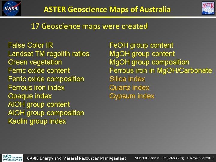 ASTER Geoscience Maps of Australia 17 Geoscience maps were created False Color IR Landsat