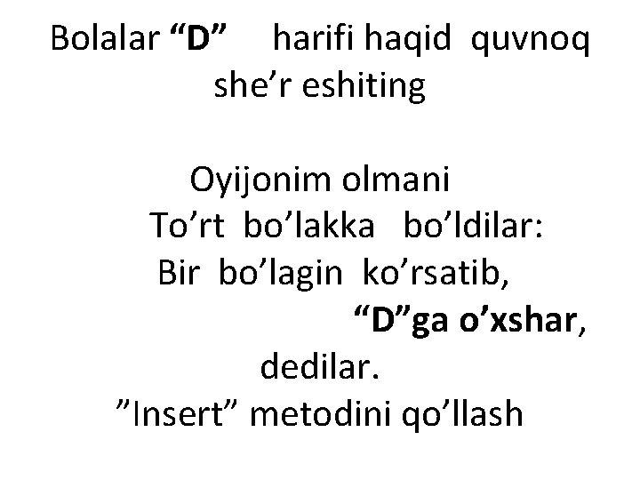 """Bolalar """"D"""" harifi haqid quvnoq she'r eshiting Оyijonim olmani To'rt bo'lakka bo'ldilar: Bir bo'lagin"""