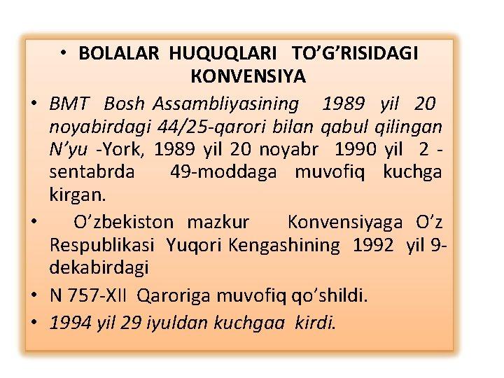 • • • BOLALAR HUQUQLARI TO'G'RISIDAGI КОNVENSIYA BMT Bosh Assambliyasining 1989 yil 20